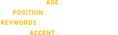 Age : 35         Position : Power Forward         Keywords : Mean, Rough, Urgent         Accent : ENGLISH